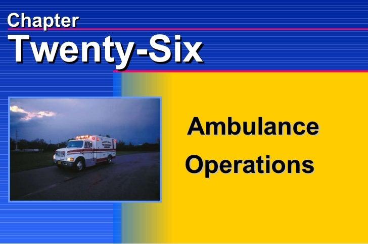 Chapter Ambulance Operations Twenty-Six