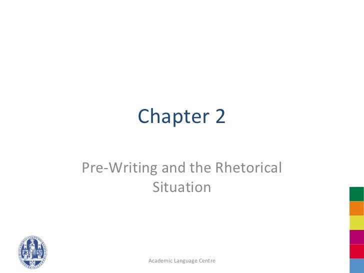 Chapter 2Pre-Writing and the Rhetorical          Situation          Academic Language Centre