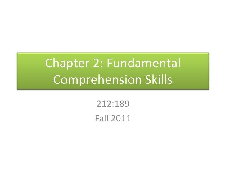 Chapter 2: Fundamental Comprehension Skills<br />212:189<br />Fall 2011<br />