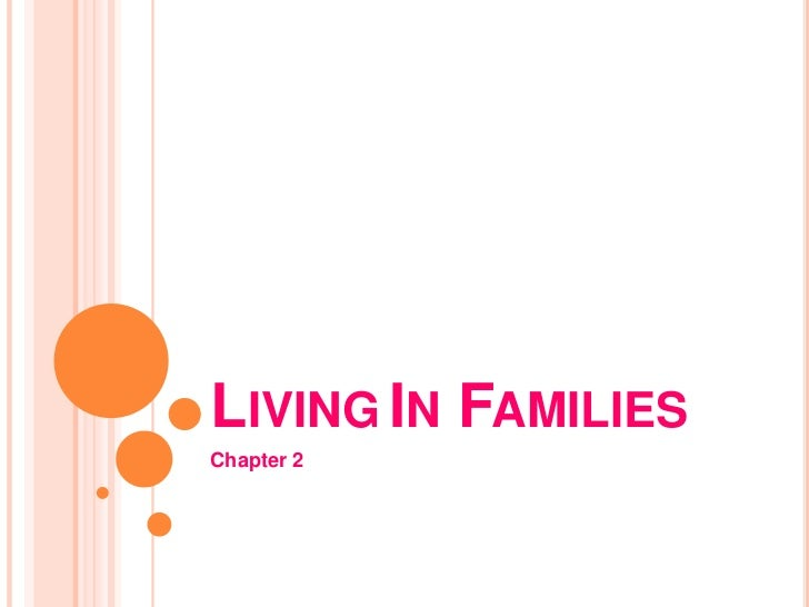 LivingIn Families<br />Chapter2<br />