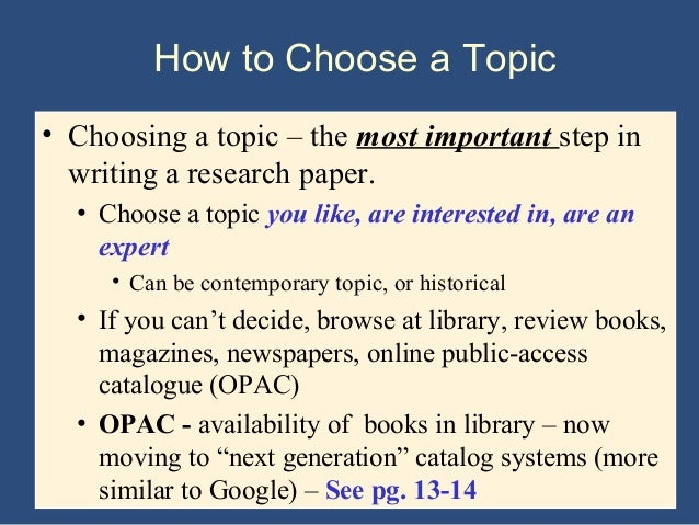 choosing a research paper topic How to choose good research paper topics it is a well-known fact that the key to writing a successful research paper lies in choosing a good topic to find the best one, you will need a lot of thinking and creativity.