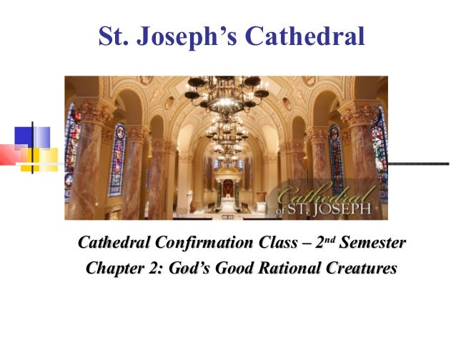 St. Joseph's Cathedral Cathedral Confirmation Class – 2Cathedral Confirmation Class – 2ndnd SemesterSemester Chapter 2: Go...