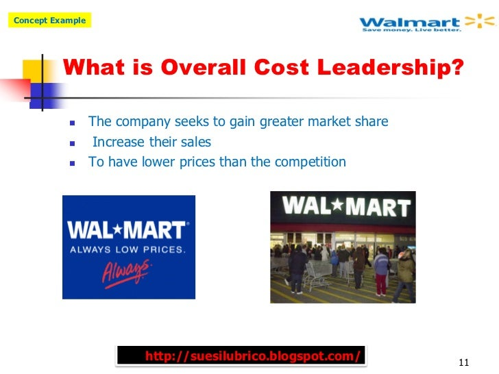 Concept Example          What is Overall Cost Leadership?                 The company seeks to gain greater market share ...