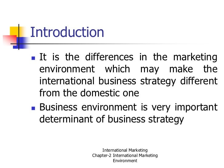 international marketing environment 2018/7/17 market environment consist of all factors that in one way or another affect or affected by the organization desicion there are external and internal factors  internal fac tor , these involve (5m's)  management.