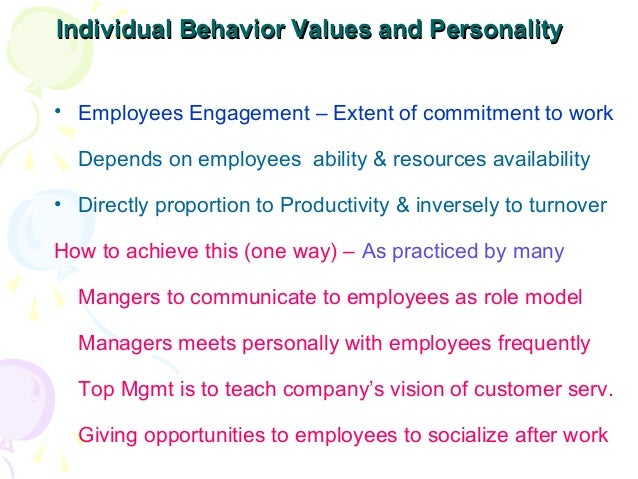 Individual Behavior Values and PersonalityIndividual Behavior Values and Personality • Employees Engagement – Extent of co...