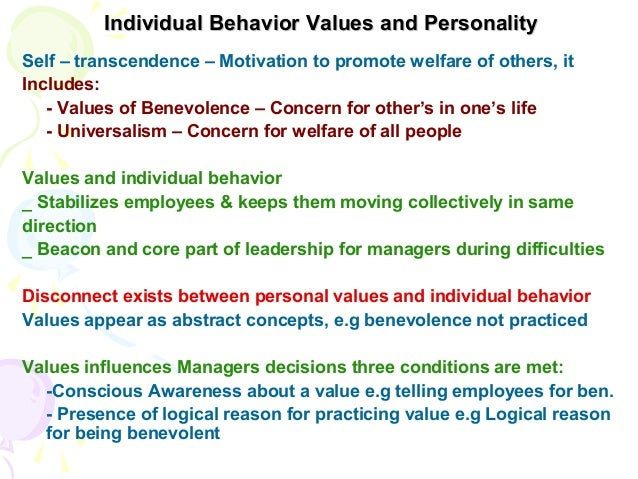 individual values behavior and personality 2 individual behavior, personality, and values learning objectives after reading this chapter, you should be able to: 1 describe the four factors that directly influence voluntary individual behavior and performance 2 define personality and discuss what determines an individual's personality characteristics 3.