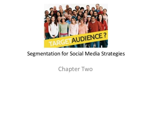 Segmentation for Social Media Strategies Chapter Two