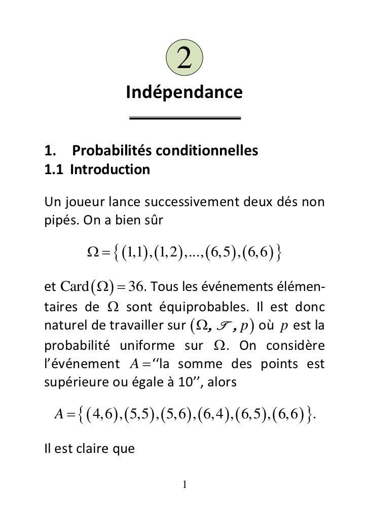 2                  Indépendance1. Probabilités conditionnelles1.1 IntroductionUn joueur lance successivement deux dés nonp...