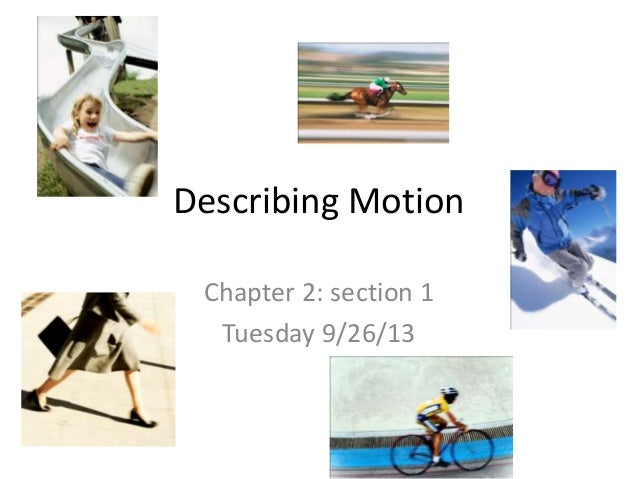 Describing Motion Chapter 2: section 1 Tuesday 9/26/13