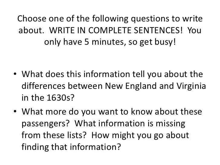 Choose one of the following questions to writeabout. WRITE IN COMPLETE SENTENCES! You      only have 5 minutes, so get bus...