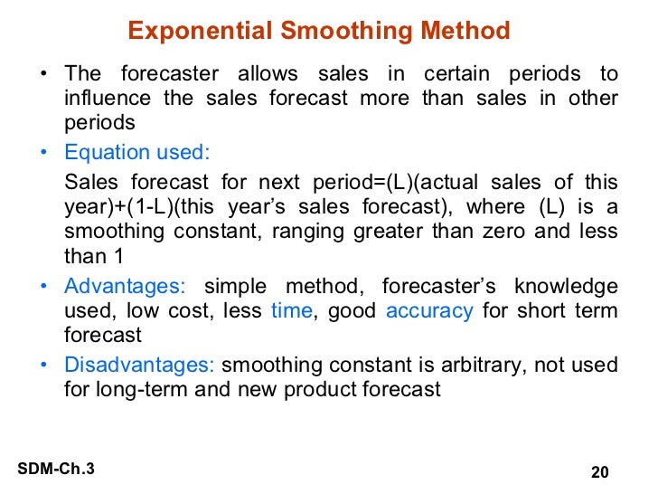 Exponential Smoothing Method <ul><li>The forecaster allows sales in certain periods to influence the sales forecast more t...