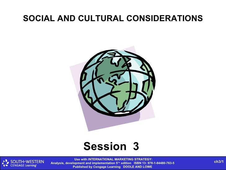 SOCIAL AND CULTURAL CONSIDERATIONS Session  3