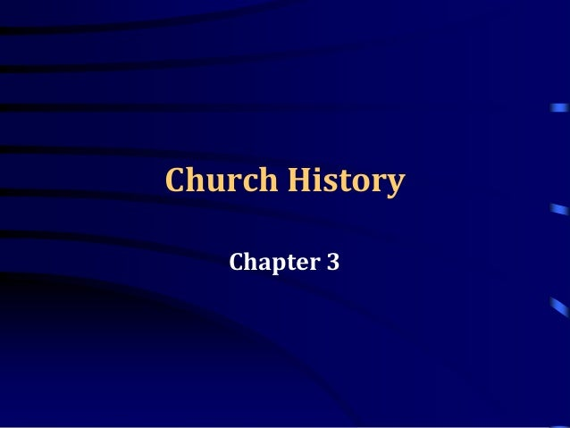 Church History Chapter 3