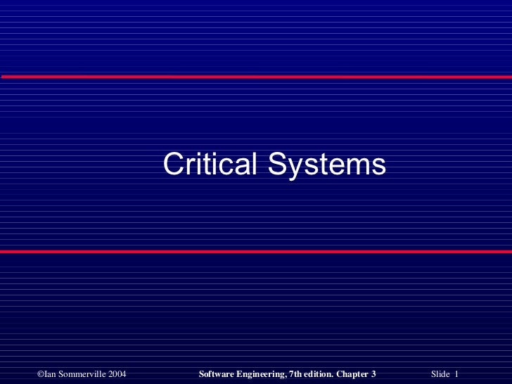 <ul><ul><li>Critical Systems </li></ul></ul>
