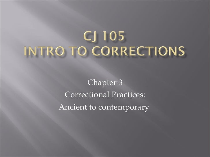 Chapter 3 Correctional Practices: Ancient to contemporary
