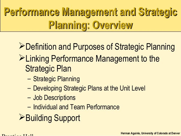 Herman Aguinis, University of Colorado at DenverPerformance Management and StrategicPerformance Management and StrategicPl...