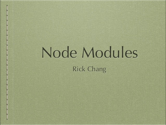 Node Modules Rick Chang