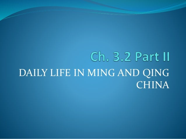 DAILY LIFE IN MING AND QING  CHINA