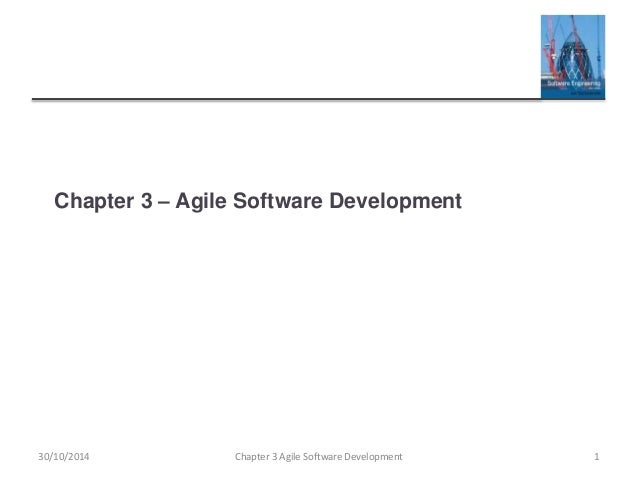 Chapter 3 – Agile Software Development Chapter 3 Agile Software Development 130/10/2014
