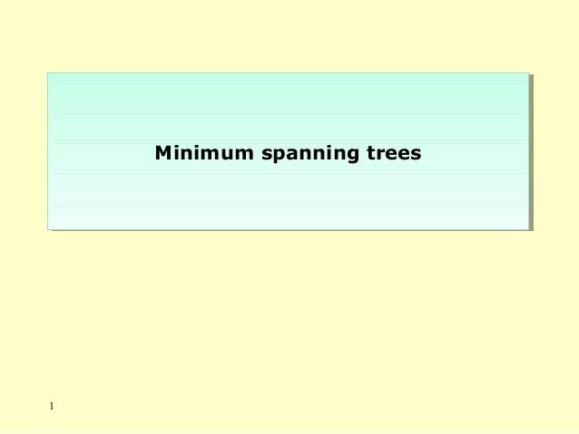 Minimum spanning treesMinimum spanning trees 1