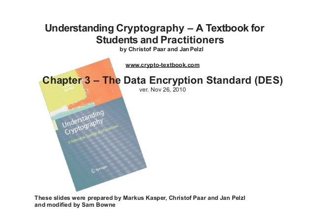 Understanding Cryptography – A Textbook for Students and Practitioners by Christof Paar and JanPelzl www.crypto-textbook.c...