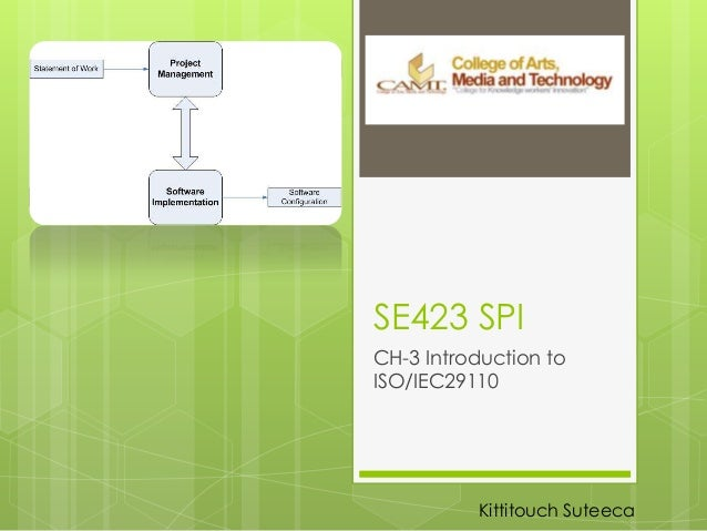 SE423 SPICH-3 Introduction toISO/IEC29110Kittitouch Suteeca