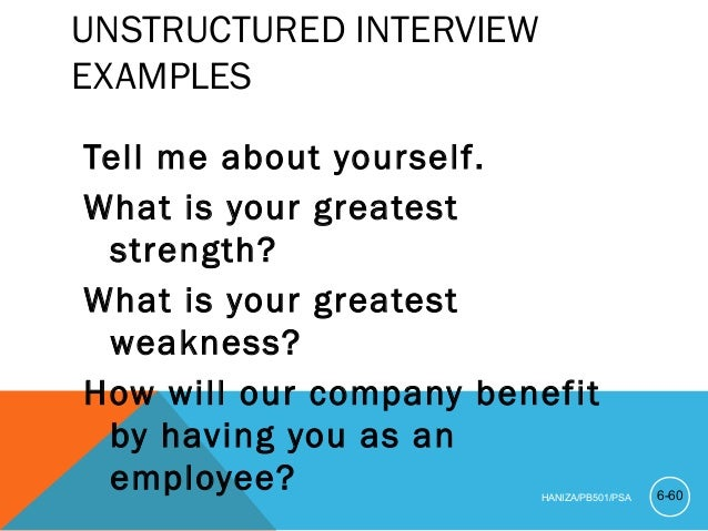 Types of interview unstructured interview.