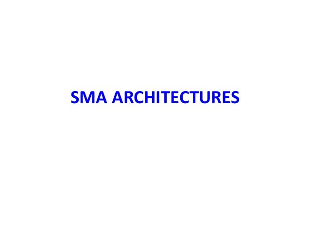 SMA ARCHITECTURES