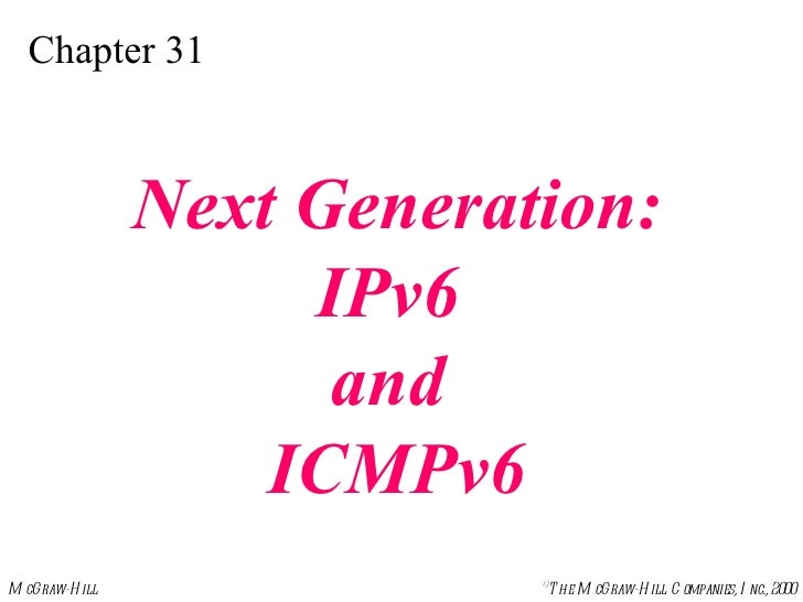 Chapter 31 Next Generation: IPv6  and  ICMPv6