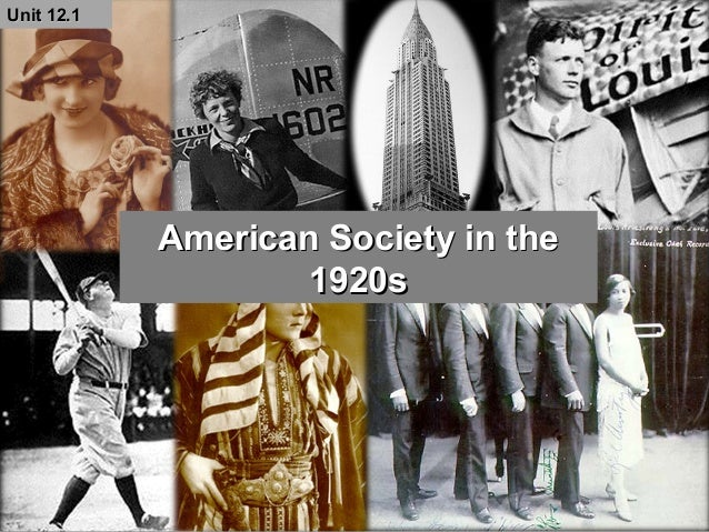 Unit 12.1Unit 12.1 American Society in theAmerican Society in the 1920s1920s