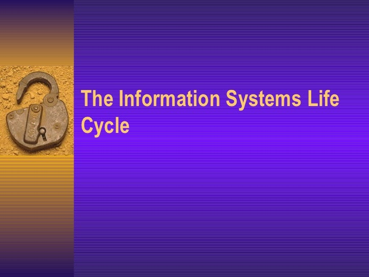 The Information Systems Life Cycle
