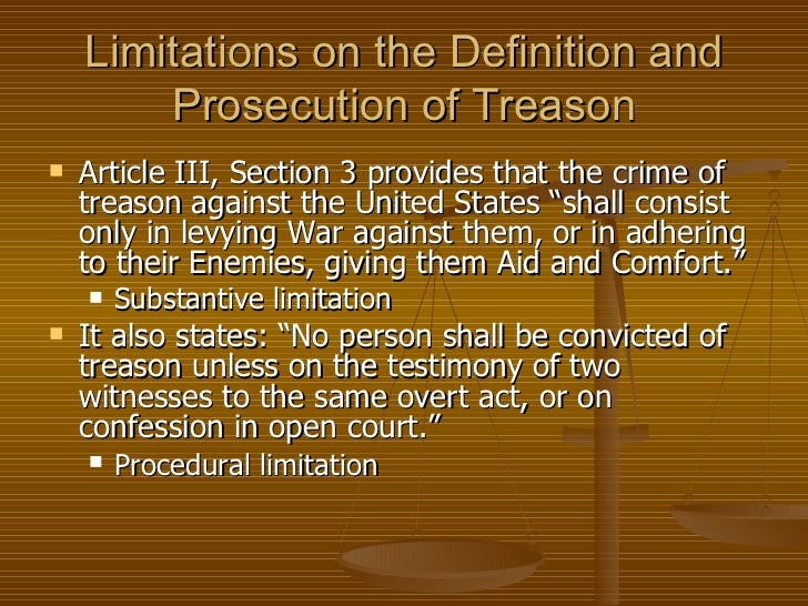 Ch 3 constitutional limitations on the prohibition of for Define treacherous