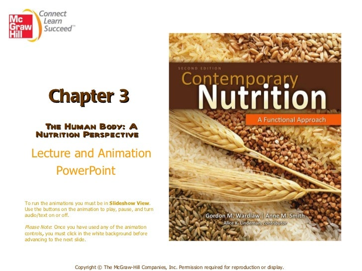 Chapter 3   The Human Body: A Nutrition Perspective    Lecture and Animation PowerPoint   Copyright © The McGraw-Hill Comp...