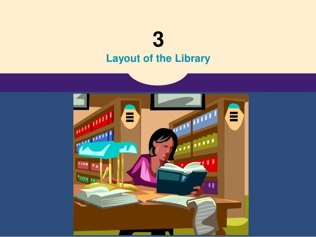 3 Layout of the Library