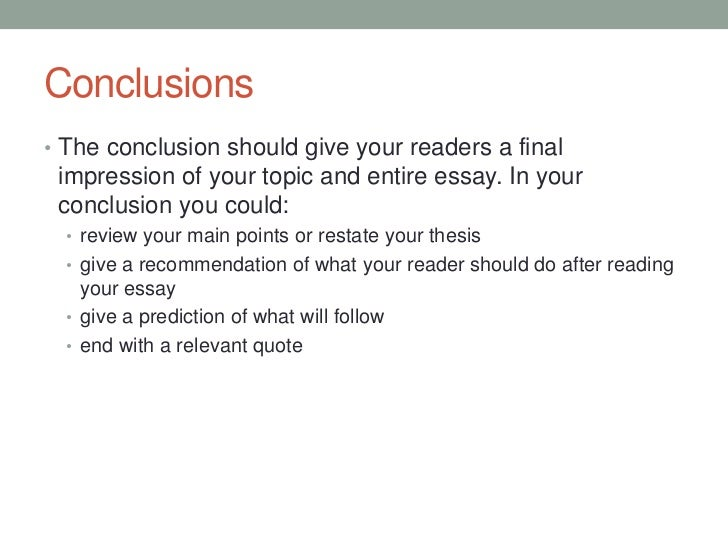 Do you put your thesis statement in your conclusion?