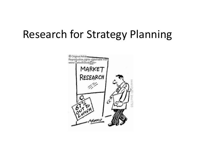 Research for Strategy Planning