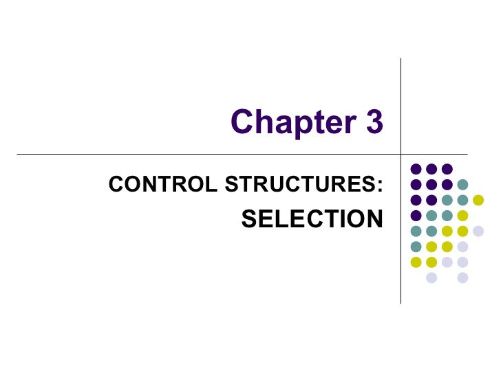 Chapter 3 CONTROL STRUCTURES: SELECTION