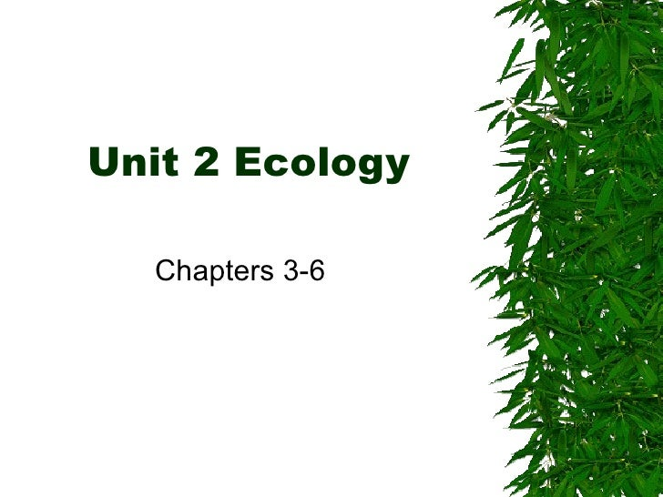 Unit 2 Ecology Chapters 3-6