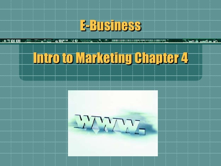 E-BusinessIntro to Marketing Chapter 4<br />