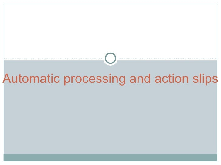 Automatic processing and action slips