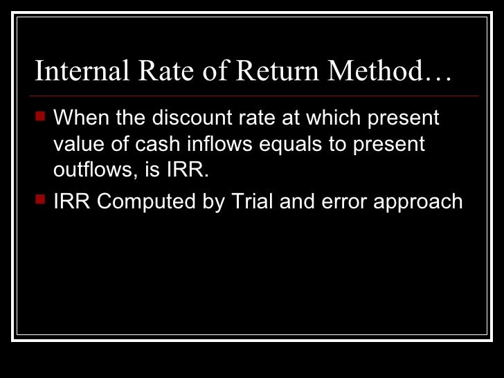 limitation and benefits arr npv irr pbp If you have already studied other capital budgeting methods (net present value method, internal rate of return method and payback method), you may have noticed that all these methods focus on cash flows.