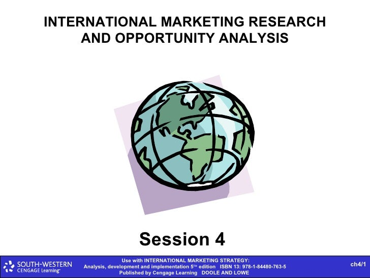 INTERNATIONAL MARKETING RESEARCH AND OPPORTUNITY ANALYSIS ch4/ Session 4
