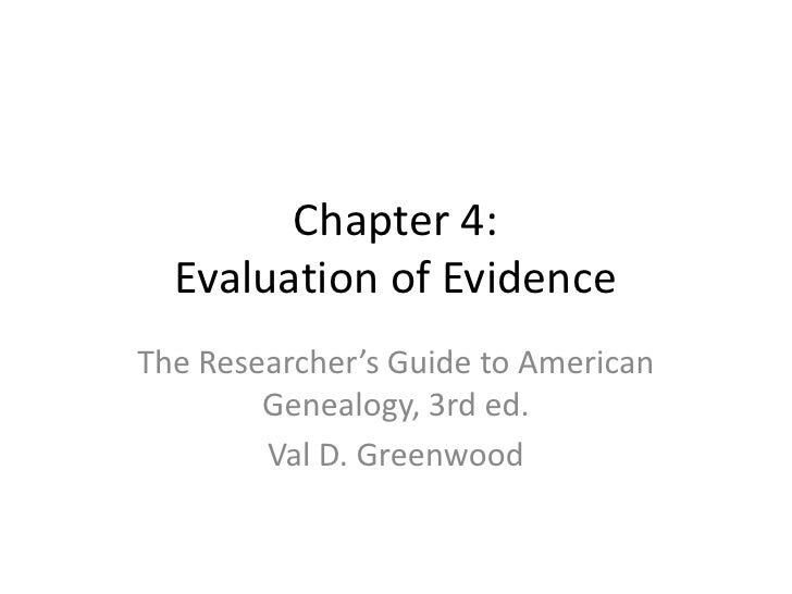 Chapter 4:  Evaluation of EvidenceThe Researcher's Guide to American        Genealogy, 3rd ed.        Val D. Greenwood
