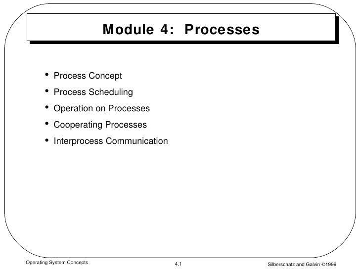 Module 4:  Processes <ul><li>Process Concept </li></ul><ul><li>Process Scheduling </li></ul><ul><li>Operation on Processes...