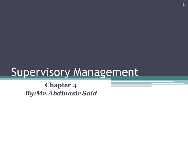 1  Supervisory Management Chapter 4 By:Mr.Abdinasir Said