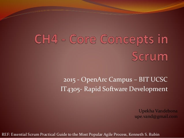 2015 - OpenArc Campus – BIT UCSC IT4305- Rapid Software Development Upekha Vandebona upe.vand@gmail.com REF: Essential Scr...