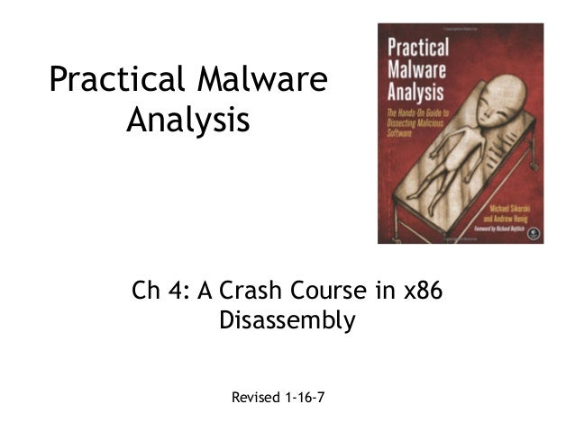 Practical Malware Analysis Ch 4: A Crash Course in x86 Disassembly Revised 1-16-7
