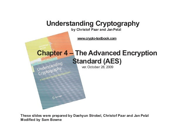 Understanding Cryptography by Christof Paar and JanPelzl www.crypto-textbook.com Chapter 4 – The Advanced Encryption Stand...