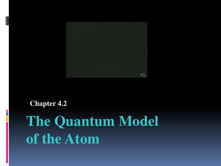 Chapter 4.2<br />The Quantum Model of the Atom<br />