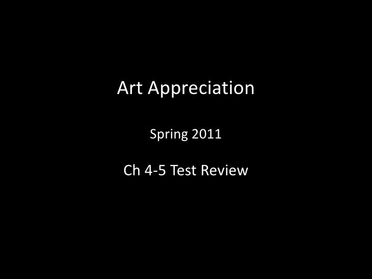 Art AppreciationSpring 2011<br />Ch 4-5 Test Review<br />